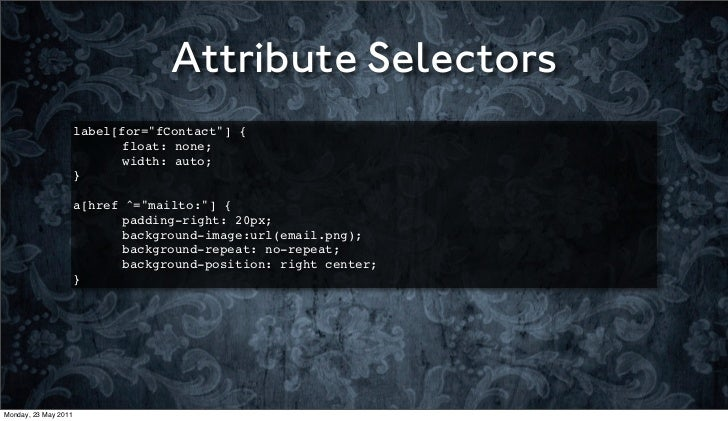 """Attribute Selectors                      label[for=""""fContact""""] {                          ! float: none;                  ..."""