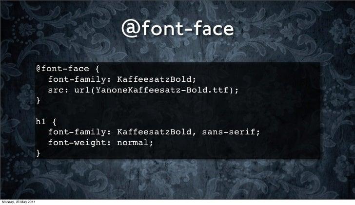 @font-face                      @font-face {                        !                        font-family: KaffeesatzBold; ...