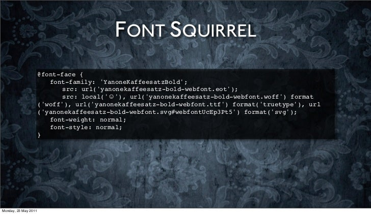 FONT SQUIRREL                      @font-face {                      ! font-family: YanoneKaffeesatzBold;                 ...