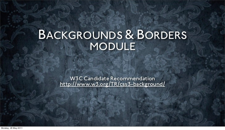 BACKGROUNDS & BORDERS                                   MODULE                             W3C Candidate Recommendation   ...
