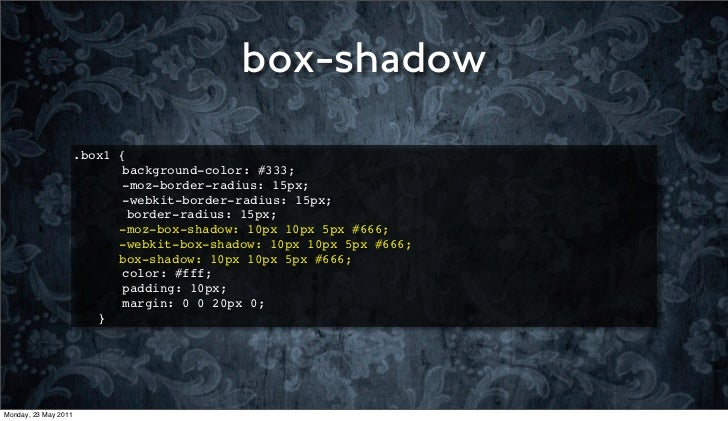 box-shadow                      .box1   {                      ! !      background-color: #333;                      ! !  ...