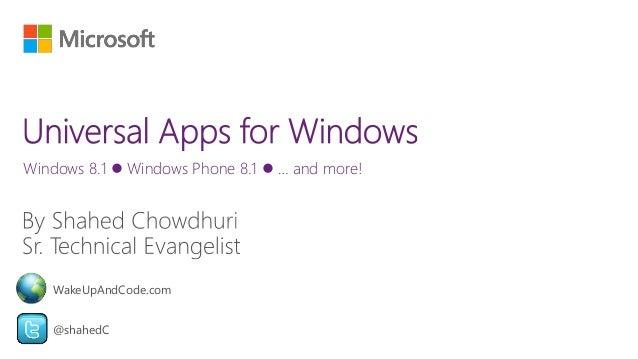 Windows 8.1  Windows Phone 8.1  … and more!  WakeUpAndCode.com  @shahedC