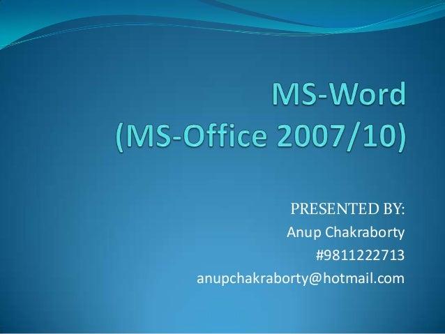 PRESENTED BY:Anup Chakraborty#9811222713anupchakraborty@hotmail.com