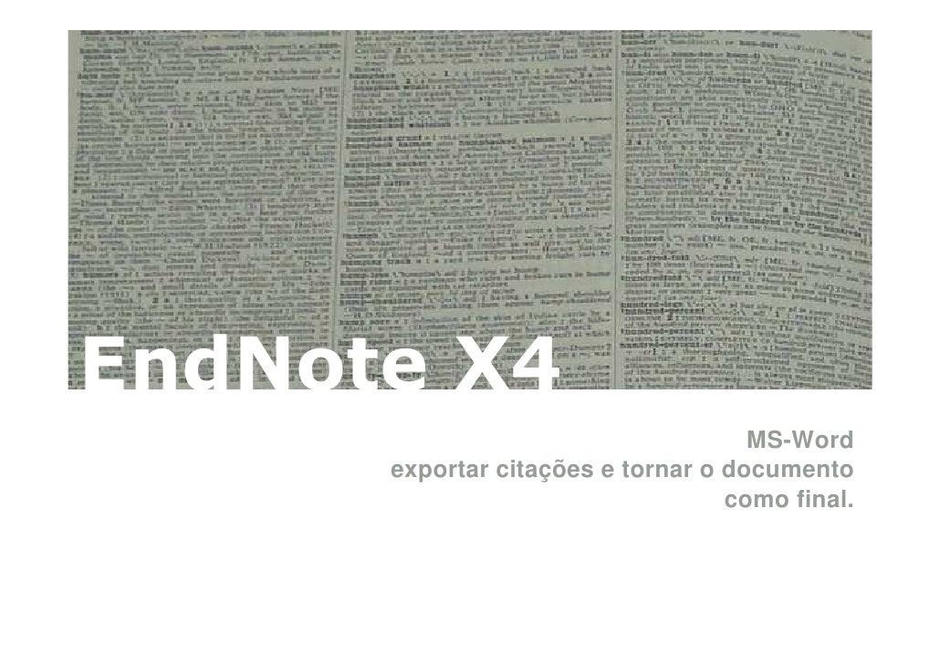 EndNote X4                                      MS-Word       exportar citações e tornar o documento                      ...
