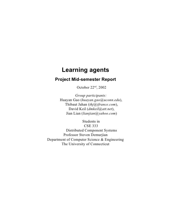 Learning agents     Project Mid-semester Report                 October 22nd, 2002                  Group participants:   ...