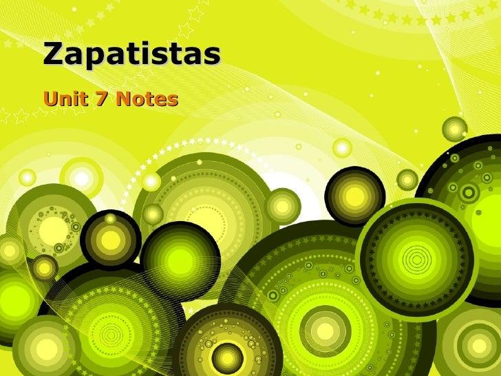 Unit 7 Notes Zapatistas