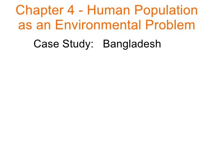 Chapter 4 -   Human Population as an Environmental Problem Case Study:  Bangladesh