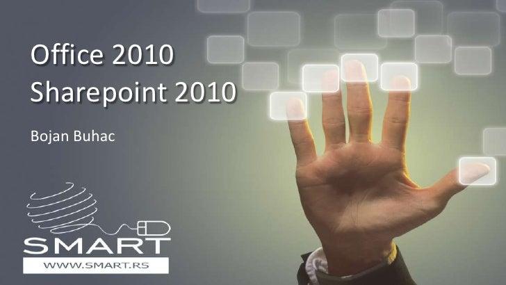 Office 2010 Sharepoint 2010 Bojan Buhac