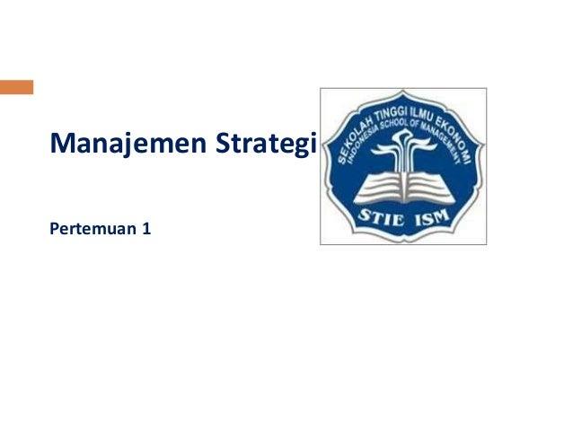 Manajemen Strategi  Pertemuan 1