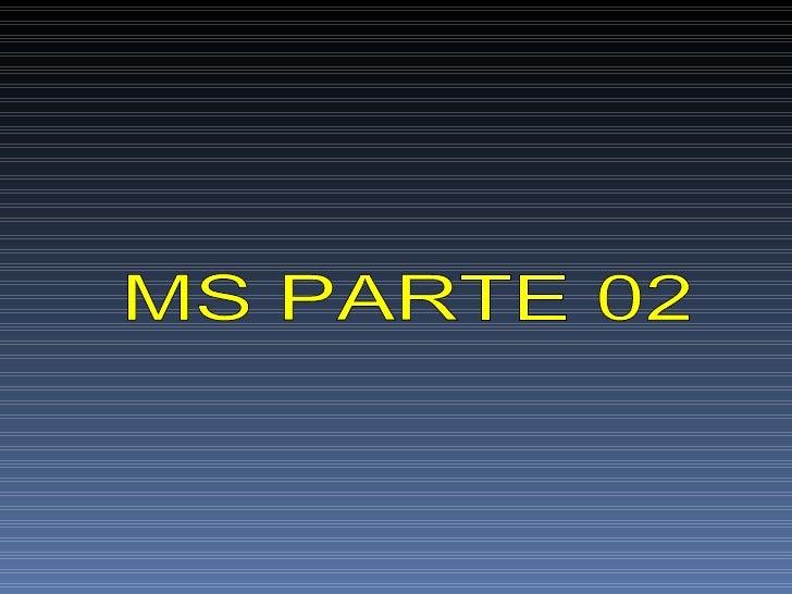 MS PARTE 02