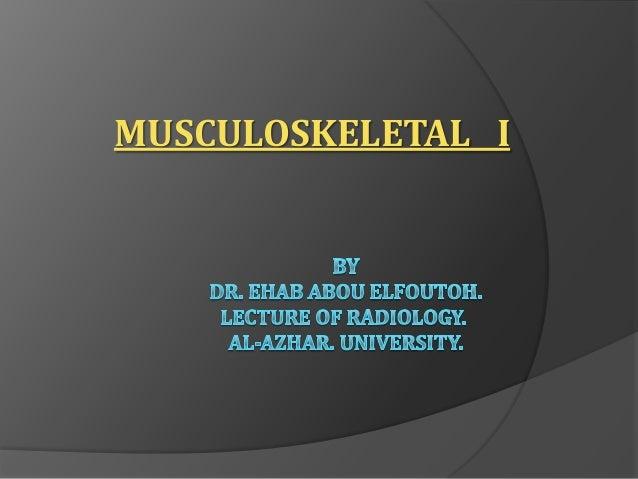 MUSCULOSKELETAL I