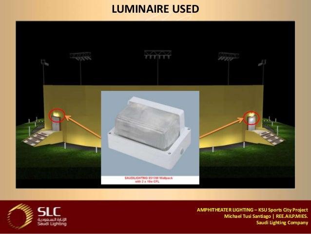 Saudi Lighting Company; 25. LUMINAIRE USED AMPHITHEATER ...