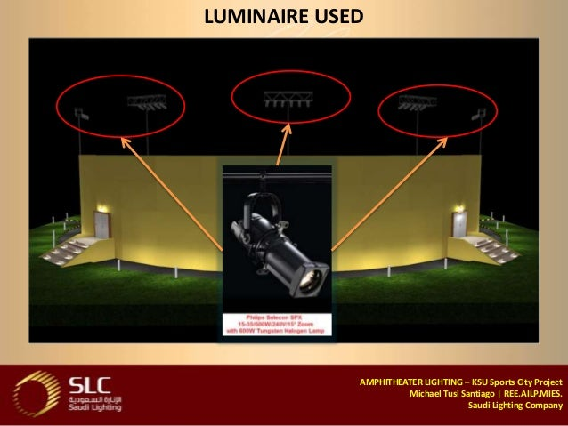 Saudi Lighting Company; 26. LUMINAIRE USED AMPHITHEATER ...
