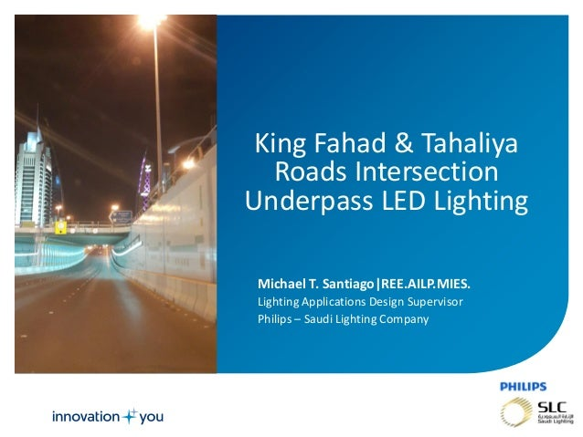 November 01, 2013 _Sector Confidential1 King Fahad & Tahaliya Roads Intersection Underpass LED Lighting Michael T. Santiag...