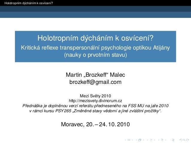 Holotropním dýcháním k osvícení? Holotropním dýcháním k osvícení? Kritická reflexe transpersonální psychologie optikou Ati...