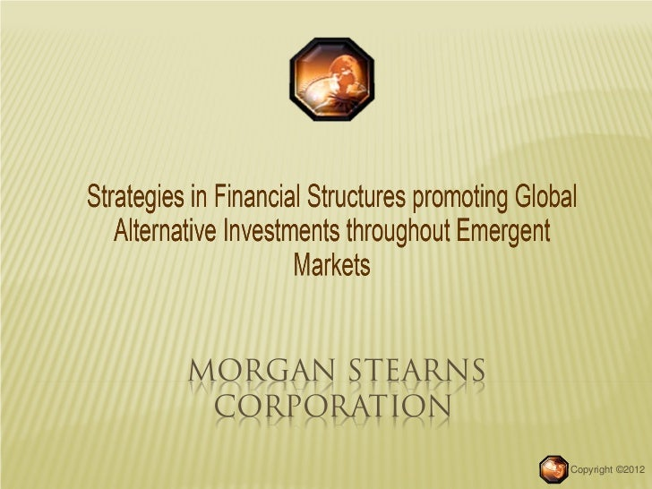 MORGAN STEARNS CORPORATION                 Copyright ©2012