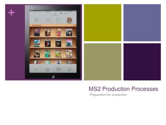 +  MS2 Production Processes Preparation for production