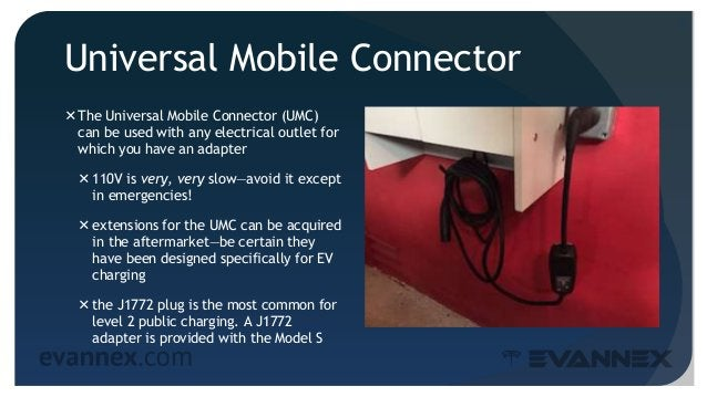 Universal Mobile Connector The Universal Mobile Connector (UMC) can be used with any electrical outlet for which you have...