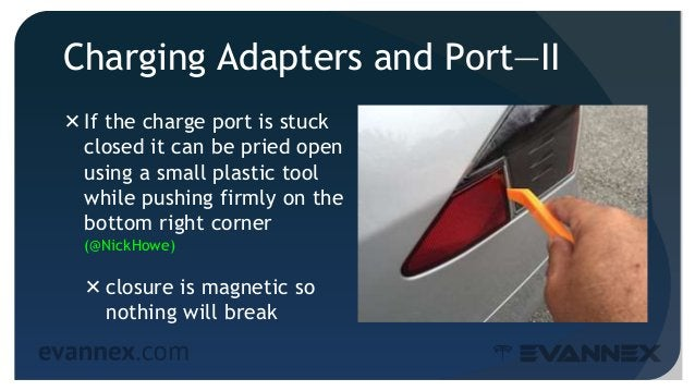 Charging Adapters and Port—II If the charge port is stuck closed it can be pried open using a small plastic tool while pu...