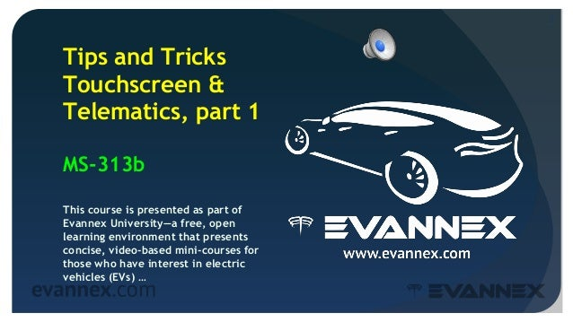 Electric Vehicle University - MS313b Tips for Model S Owners, Touch Screen & Telematics  Slide 2