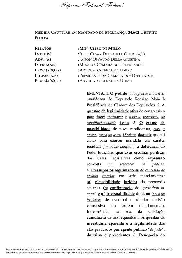 MEDIDA CAUTELAR EM MANDADO DE SEGURANÇA 34.602 DISTRITO FEDERAL RELATOR : MIN. CELSO DE MELLO IMPTE.(S) :JULIO CESAR DELGA...