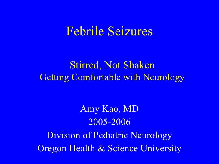 febrile sezure Introduction a consensus development conference on febrile seizures was held at the national institutes of health on may 19-21, 1980.