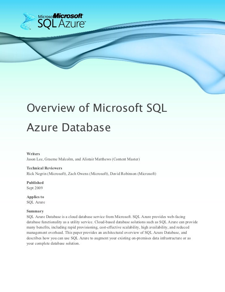 Overview of Microsoft SQLAzure DatabaseWritersJason Lee, Graeme Malcolm, and Alistair Matthews (Content Master)Technical R...