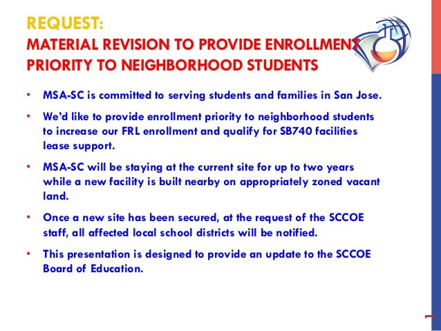 REQUEST: MATERIAL REVISION TO PROVIDE ENROLLMENT PRIORITY TO NEIGHBORHOOD STUDENTS • MSA-SC is committed to serving stude...