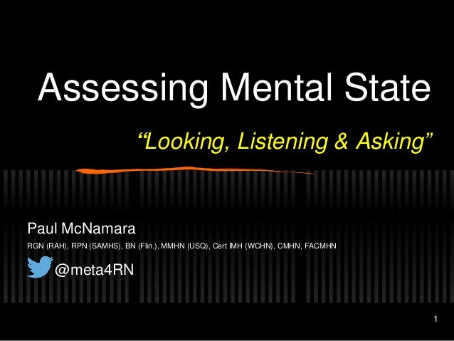Assessing Mental State: looking, listening and asking