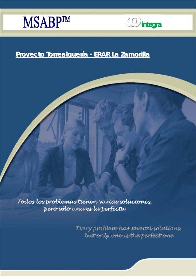 Proyecto Torrealquería · ERAR La ZamorillaTodos los problemas tienen varias soluciones,         pero sólo una es la perfec...