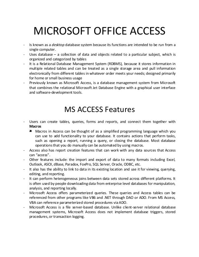 MICROSOFT OFFICE ACCESS - Is known as a desktop database system because its functions are intended to be run from a single...