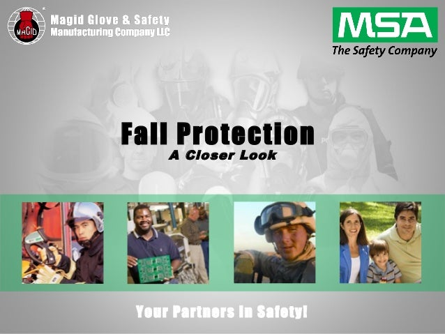 Your Partners in Safety! Fall Protection A Closer Look