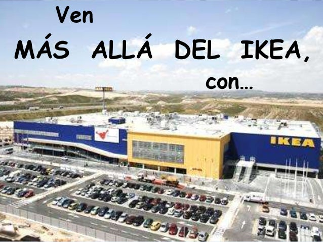 VenMÁS ALLÁ DEL IKEA,           con…