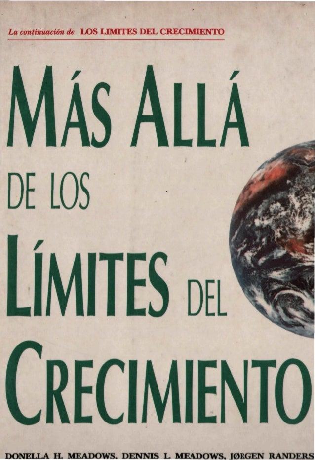 La continuación de LOS LIMITES DEL CRECIMIENTOIVI/ij /iLLADELOSLÍMITESCRECIMIENTODONELLA H. MEADOWS. DENNIS L. MEADOWS, J0...