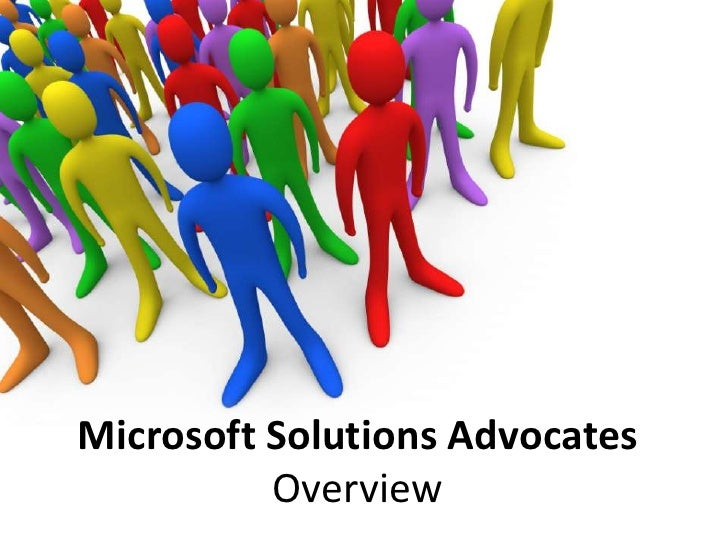 Microsoft Solutions Advocates Overview<br />