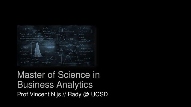 Master of Science in Business Analytics Prof Vincent Nijs // Rady @ UCSD