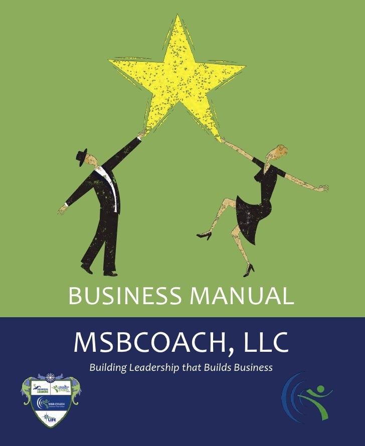 BUSINESS MANUAL       MSBCOACH, LLC             Building Leadership that Builds Businessinfo@msbcoach.com | 804-502-4319 |...