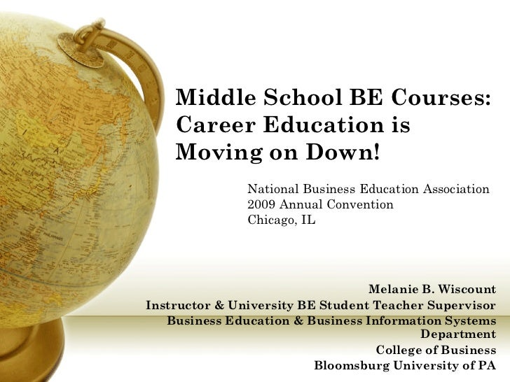 Middle School BE Courses:    Career Education is    Moving on Down!               National Business Education Association ...
