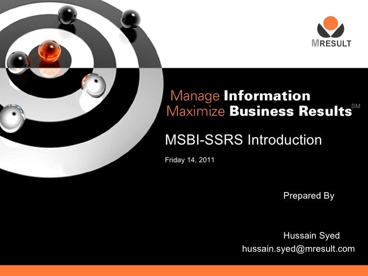 SMMSBI-SSRS IntroductionFriday 14, 2011                          Prepared By                            Hussain Syed      ...