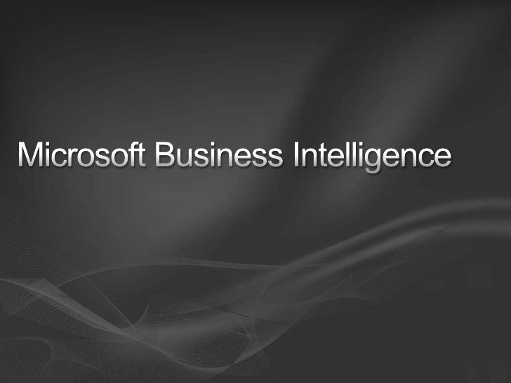Microsoft Business Intelligence<br />