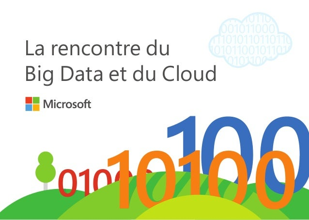 La rencontre du Big Data et du Cloud