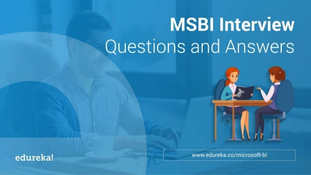 MSBI Interview Questions And Answers | MSBI Certification