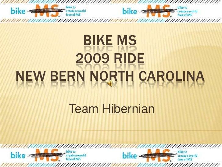 BIKE MS 2009 Ride NEW BERN North Carolina<br />Team Hibernian<br />