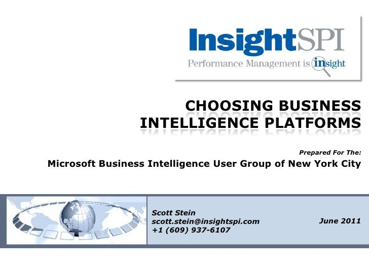 Choosing Business Intelligence Platforms<br />Prepared For The:<br />Microsoft Business Intelligence User Group of New Yor...