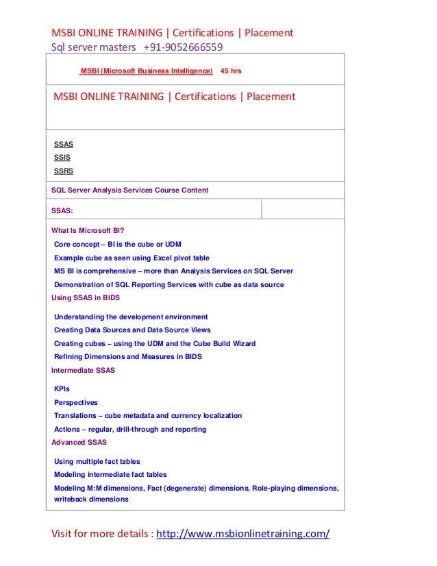 MSBI ONLINE TRAINING   Certifications   Placement Sql server masters +91-9052666559 MSBI (Microsoft Business Intelligence)...