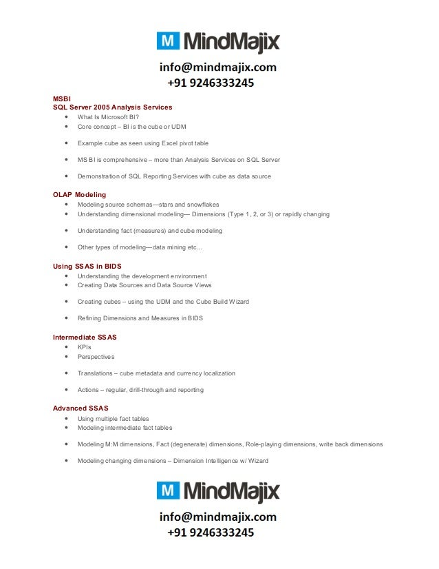 MSBI SQL Server 2005 Analysis Services • What Is Microsoft BI? • Core concept – BI is the cube or UDM • Example cube as se...