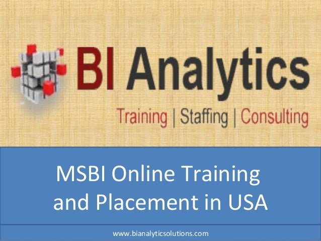 MSBI Online Training and Placement in USA www.bianalyticsolutions.com