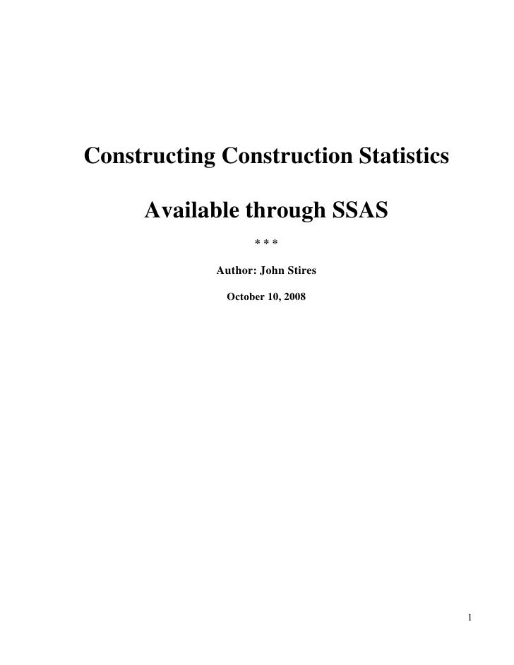 Constructing Construction Statistics<br />Available through SSAS<br /><ul><li>* * *</li></ul>Author: John Stires<br />Octo...