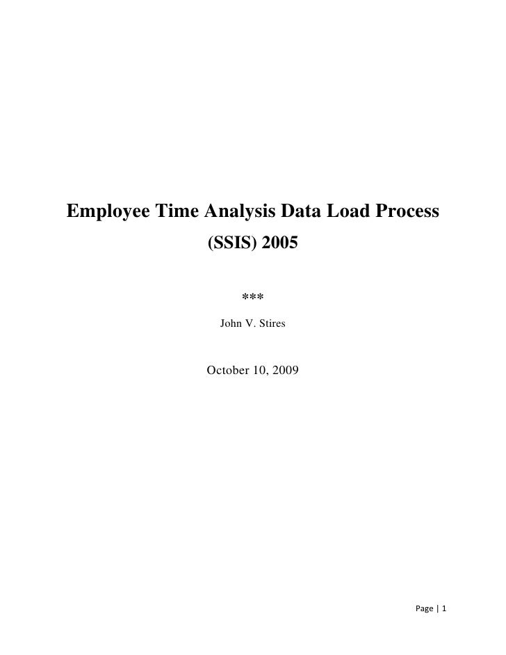 Employee Time Analysis Data Load Process<br />(SSIS) 2005<br />***<br />John V. Stires<br />October 10, 2009<br />Table of...