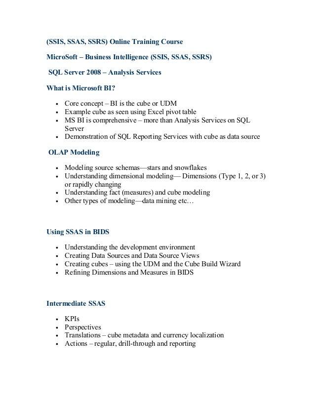 (SSIS, SSAS, SSRS) Online Training CourseMicroSoft – Business Intelligence (SSIS, SSAS, SSRS)SQL Server 2008 – Analysis Se...